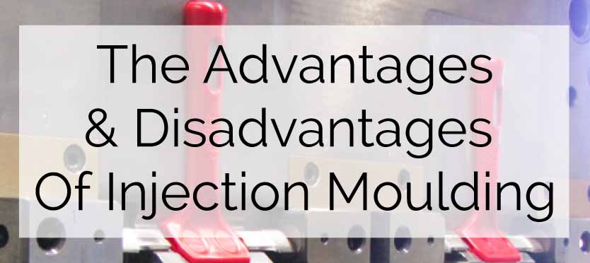 The Advantages And Disadvantages Of Injection Moulding | CJ